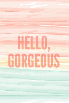 FREE Hello Gorgeous_watercolor_iphone background