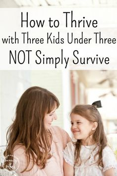 How to Thrive with three kids under three