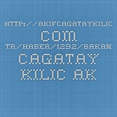 http://akifcagataykilic.com.tr/Haber/1292/bakan-cagatay-kilic-ak-parti-ankara-il-genclik-kollari-heyetini-kabul-etti.aspx