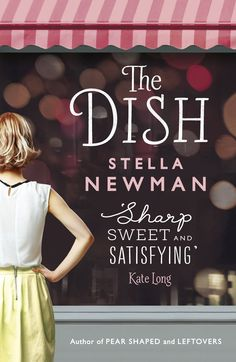 New cover, new book - The Dish -  Spring 2015! books, chick lit, romance, food books, funny, fiction, foody, British, reading, 2015, paperback, beach reads, stella, romance, summer read, author, women