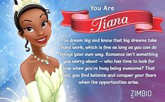 I took Zimbio's Disney princesses personality quiz and I'm Tiana! Who are you?  **These quizzes refuse to let me be Mulan.