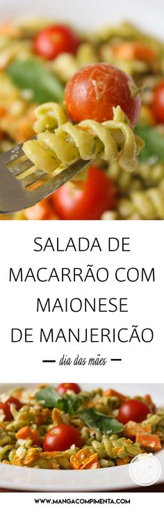 Receita de Salada de Macarrão com Maionese de Manjericão - um prato delicioso para o Dia das Mães. #receitas #diadasmães
