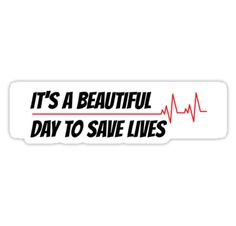 It's a Beautiful Day to Save Lives / Buy 'beautiful day to save lives' by grissou as a Sticker, Poster, Studio Pouch, Mug, Travel Mug, Art Print, Canvas Print, Framed Print, Photographic Print, Metal Print, Greeting Card, Laptop Skin, or Laptop Sleeve / Also buy this artwork on stickers, phone cases, home decor, and more. • Also buy this artwork on stickers, phone cases, home decor, and more.