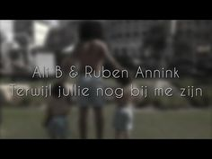 Ali B & Ruben Annink - 'Terwijl jullie nog bij me zijn' [LYRIC VIDEO] - Nu ook op Spotify en iTunes! - YouTube