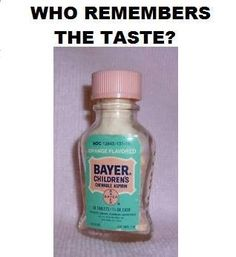 #children #aspirin #medicine #memories tasted like candy!