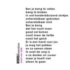 Je hoeft niet alleen het aan te gaan. #woordkunsten #jentlvanwijk  #troost