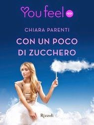 Sognando tra le Righe: CON UN POCO DI ZUCCHERO   Chiara Parenti    Recens...
