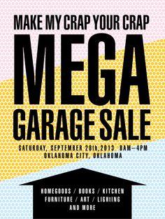 MAKE MY CRAP YOUR CRAP MEGA GARAGE SALE // this saturday the 28th, 8am–4pm in OKC