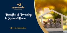 Benefits of Investing in a Second Home - Aaviads