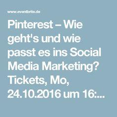 Pinterest – Wie geht's und wie passt es ins Social Media Marketing? Tickets, Mo, 24.10.2016 um 16:00 Uhr | Eventbrite