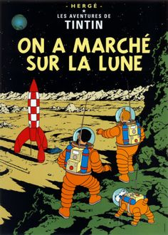 "Art by Hergé. Tintin graphic novel: ""The Explorers on the Moon"" I loved this novel as a child and read it over and over. ""The Adventures of Tintin: Explorers on the Moon"" by Hergé. (Hergé / Little, Brown) Tintin Poster, Herge Tintin, Album Tintin, Good Books, My Books, Captain Haddock, Comic Strips, Cover, Childrens Books"