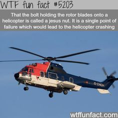 """The Jesus nut - Hmm! ...Engine Failure, Lack of Fuel, Bad Weather, """"Some Idiot""""... ~ WTF weird & fun facts"""