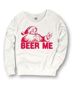 Love this White 'Beer Me' Crewneck Sweater on #zulily! #zulilyfinds
