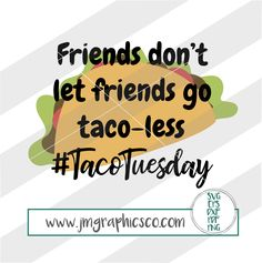 Taco Quotes Discover Items similar to Taco Tuesday svg eps dxf png cricut cameoscan N cut cut file taco svg taco obsessed svg taco lover svg taco cut file funny quote on Etsy Taco Tuesday Meme, Tuesday Humor, Tuesday Quotes, Taco Love, Lets Taco Bout It, My Taco, Taco Puns, Taco Humor, Taco Clipart