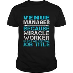 Venue Manager Because Miracle Worker Isn't An Official Job Title T Shirt, Hoodie Venue Manager