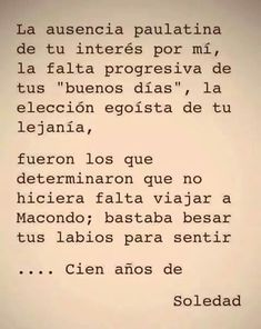 Feelings right now. The Words, More Than Words, Gabriel Garcia Marquez Quotes, Book Quotes, Me Quotes, Random Quotes, Spanish Quotes, Quotes To Live By, Favorite Quotes