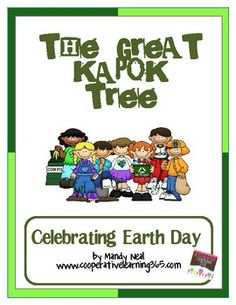 To celebrate Earth Day this unit contains activities correlated to Lynne Cherry's The Great Kapok tree.