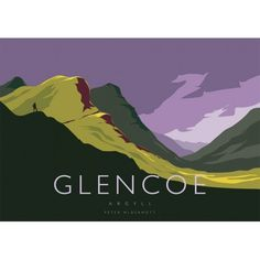 open edition print Glencoe large by the artist Peter McDermott Vintage Travel Posters, Retro Posters, Tourism Poster, Railway Posters, All Poster, Scotland Travel, Vintage Advertisements, Landscape Paintings, Photo S