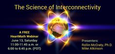 Would it surprise you to learn that you may have a connection with inhabitants all around the planet? That an unseen, yet detectable field around you carries important information about you and connects you with all other living things? Join us next Sat 6/13/15 for the free Science of Interconnectivity webinar, where HeartMath Institute researchers Rollin McCraty, Ph.D. and Mike Atkinson will discuss the latest findings in this exciting area!