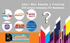 Tata Sky,Dish TV,Airtel Digital TV,Videocon Direct, & Reliance Digital TV are in race for India's Most Valuable & Promising DTH Service Company 2017 Award Digital Tv, Digital Media, Tv 2017, Leadership, Connection, Internet, Content, India, Medium