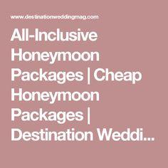 All-Inclusive Honeymoon Packages | Cheap Honeymoon Packages | Destination Weddings & Honeymoons