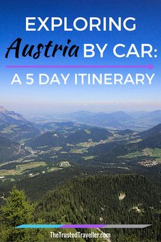 Exploring Austria by Car: A 5 Day Itinerary - The Trusted Traveller