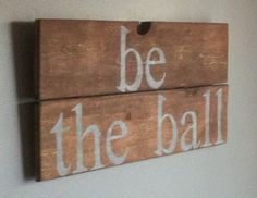 """Cult classic Chevy Chase quote from Caddyshack """"be the ball"""", humorous reclaimed wood sign. Great for a golfer!"""