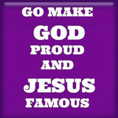 Make Jesus proud
