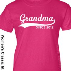 Mothers Day Gift GRANDMA Since (Any Year) Personalized Womens T-Shirt tshirt grandmother nana shirt More Colors S-2XL. $19.95, via Etsy.