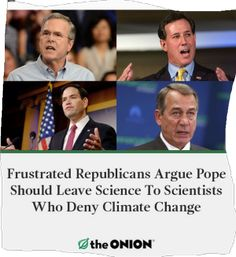 Humorous political cartoons and memes about climate change and the ongoing political debate in Washington.: Frustrated Republicans vs. the Pope