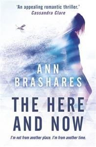 http://www.adlibris.com/se/organisationer/product.aspx?isbn=1444921924 | Titel: The Here and Now - Författare: Ann Brashares - ISBN: 1444921924 - Pris: 88 kr