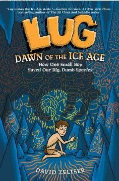 Lug: Dawn of the Ice Age by David Zeltser; illustrations by Jan Gerardi