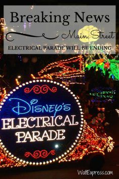 Breaking News: Main Street Electrical Parade Will Be Ending! #DisneyWorld #Disney #FamilyVacation