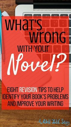 It's time to revise your book! Knowing where to start can be tricky. Here are eight areas to look at during the revision process. #writing #writingtips #novelwriting #revision #awelltoldstory