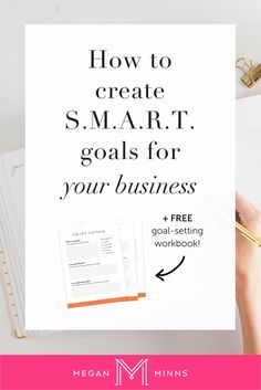Today I'm going to teach you how to set S.M.A.R.T. goals for your business.  By following this process, you're going to take your original goals and  turn them into S.MA.R.T. goals that you can (and will!) actually achieve.  Click here to download a trans