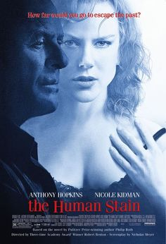 With language, nudity, and a horrid worldview, THE HUMAN STAIN is a portrayal of the empty human heart, void of a savior. Description from movieguide.org. I searched for this on bing.com/images