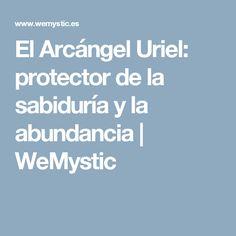El Arcángel Uriel: protector de la sabiduría y la abundancia | WeMystic