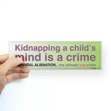 """Parental alienation occurs when a child is """"brainwashed"""" or persauded thru emotional manipulation to turn against the other parent. This is abuse."""