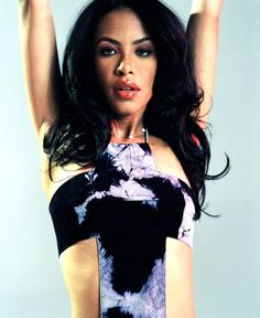 Aaliyah Still one of my role model