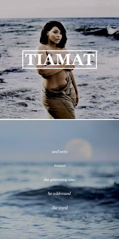 TIAMAT, primordial goddess of the ocean and mother of all