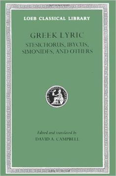 Greek lyric / edited and translated by David A. Campbell - Cambridge, Mass. : Harvard University Press, 1991- III. Stesichorus, Ibicus, Simonides, and others