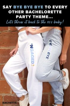 Say bye bye bye to every other bachelorette party theme—because we love the 90's! You can call us selfish, but all we want is for you to love these *NGAGED sweatpants! Perfect for your boy band bachelorette. Get the party hoppin', and feelin' right. #bacheloretteparty Love The 90s, Say Bye, Bachelorette Party Themes, Backstreet Boys, Selfish, Boy Bands, Sweatpants, Bachelorette Themes