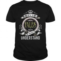 I Love FALES  Its a FALES Thing You Wouldnt Understand  T Shirt Hoodie Hoodies YearName Birthday T-Shirts