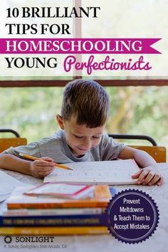 10 Brilliant Tips for Homeschooling Young Perfectionists • #homeschooling • special needs, gifted learners • perfectionism in children • teaching techniques