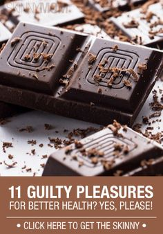 Enjoy these little guilty pleasures and gain a healthier life!