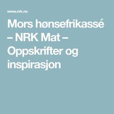 Mors hønsefrikassé – NRK Mat – Oppskrifter og inspirasjon