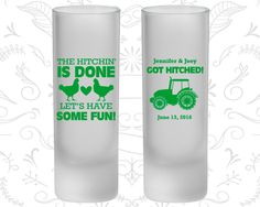 The Hitchin is Done, Lets Have Some Fun, Frosted Shooter Glasses, Farm Wedding, Chicken, Tractor (497)