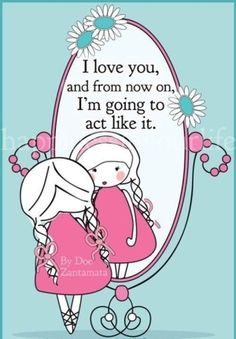 Make sure to love yourself and act like it as well. <3 #Inspiration #SelfEsteem