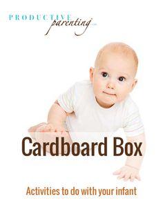 Productive Parenting: Preschool Activities - Cardboard Box - Late Infant Activities