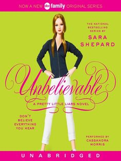 Audiobook: Unbelievable -  Pretty Little Liars Series, Book 4